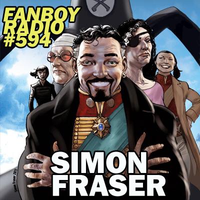 Fanboy Radio #594 - Simon Fraser