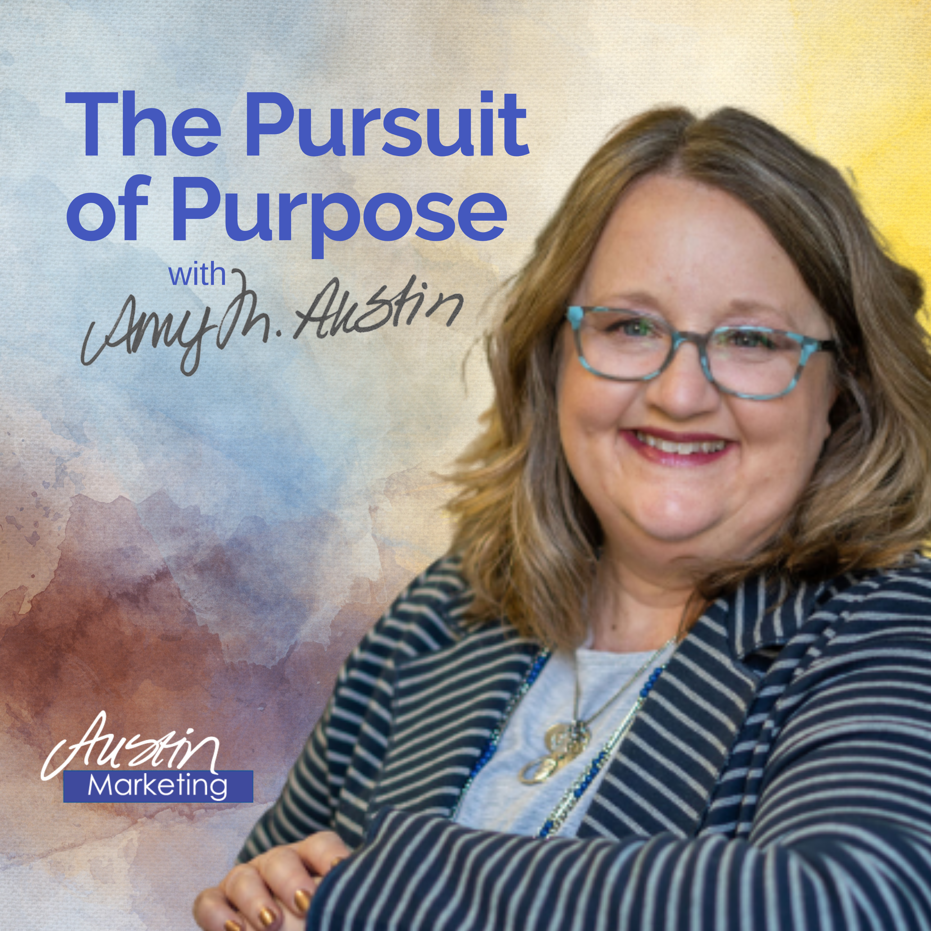 The Pursuit of Purpose with Amy Austin show art