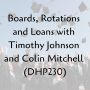 Artwork for Boards, Rotations and Loans with Timothy Johnson and Colin Mitchell (DHP230)