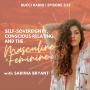 Artwork for 232: Self-Sovereignty, Conscious Relating, and the Feminine and Masculine with Sarinia Bryant