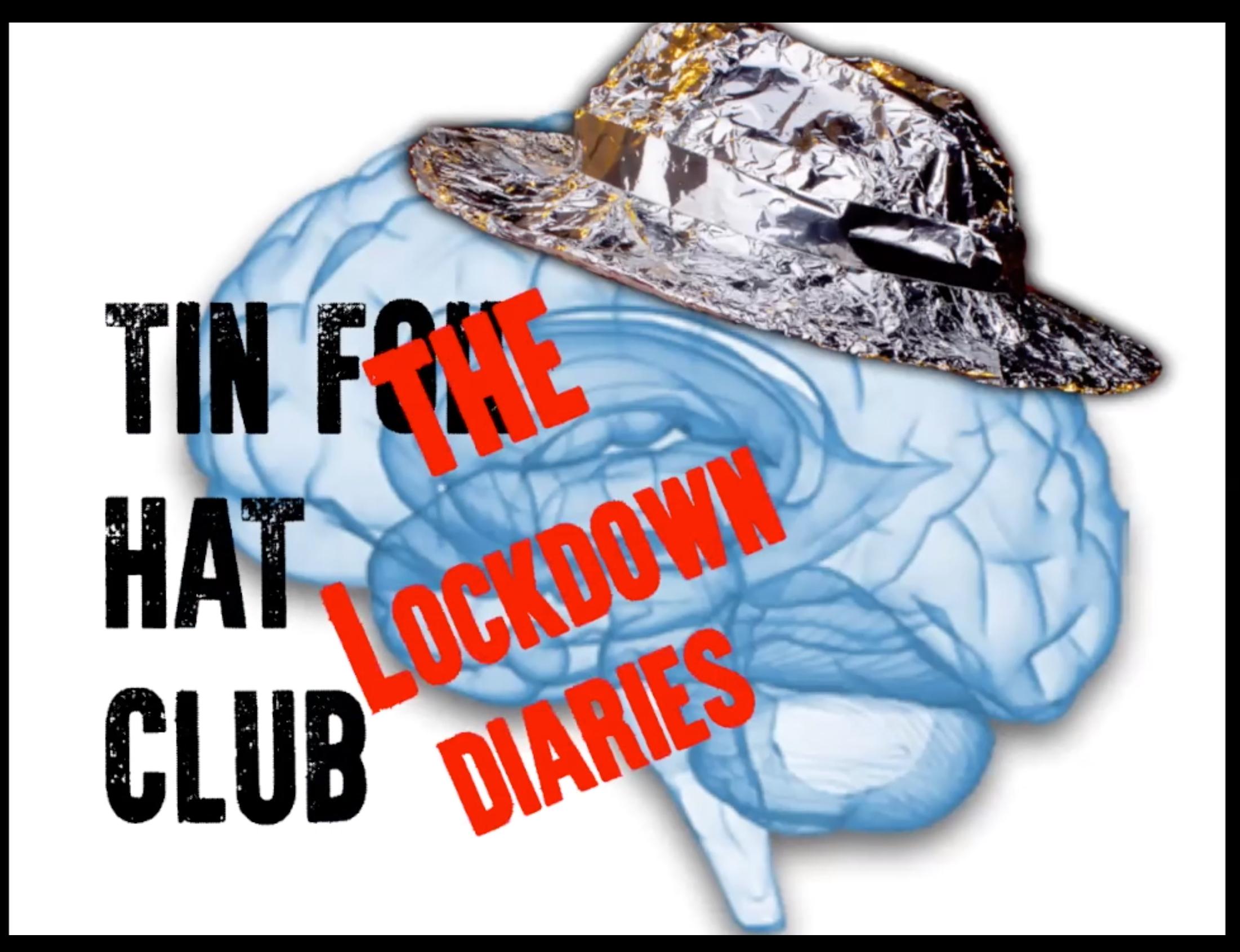 Tin Foil Hats Club - The Lockdown Diaries