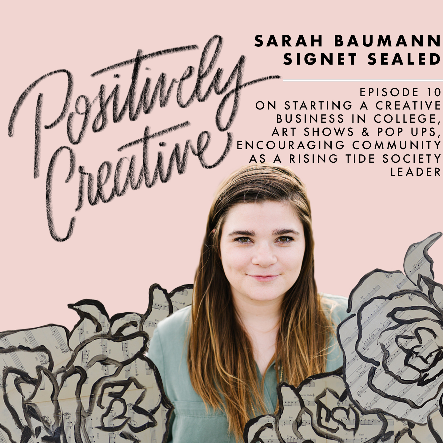 Artwork for 010 - Sarah Baumann of Signet Sealed on Starting a Creative Business in College, Art Shows & Pop Ups, and Encouraging Community as a Rising Tide Society Leader