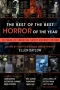 "Artwork for Ellen Datlow: ""The Best of the Best Horror of the Year: 10 Years of Essential Short Horror Fiction"""