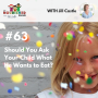 Artwork for TNC 063: Should You Ask Your Child What He Wants to Eat?