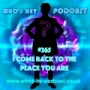 Artwork for Who's He? Podcast  #265 I come back to the place you are