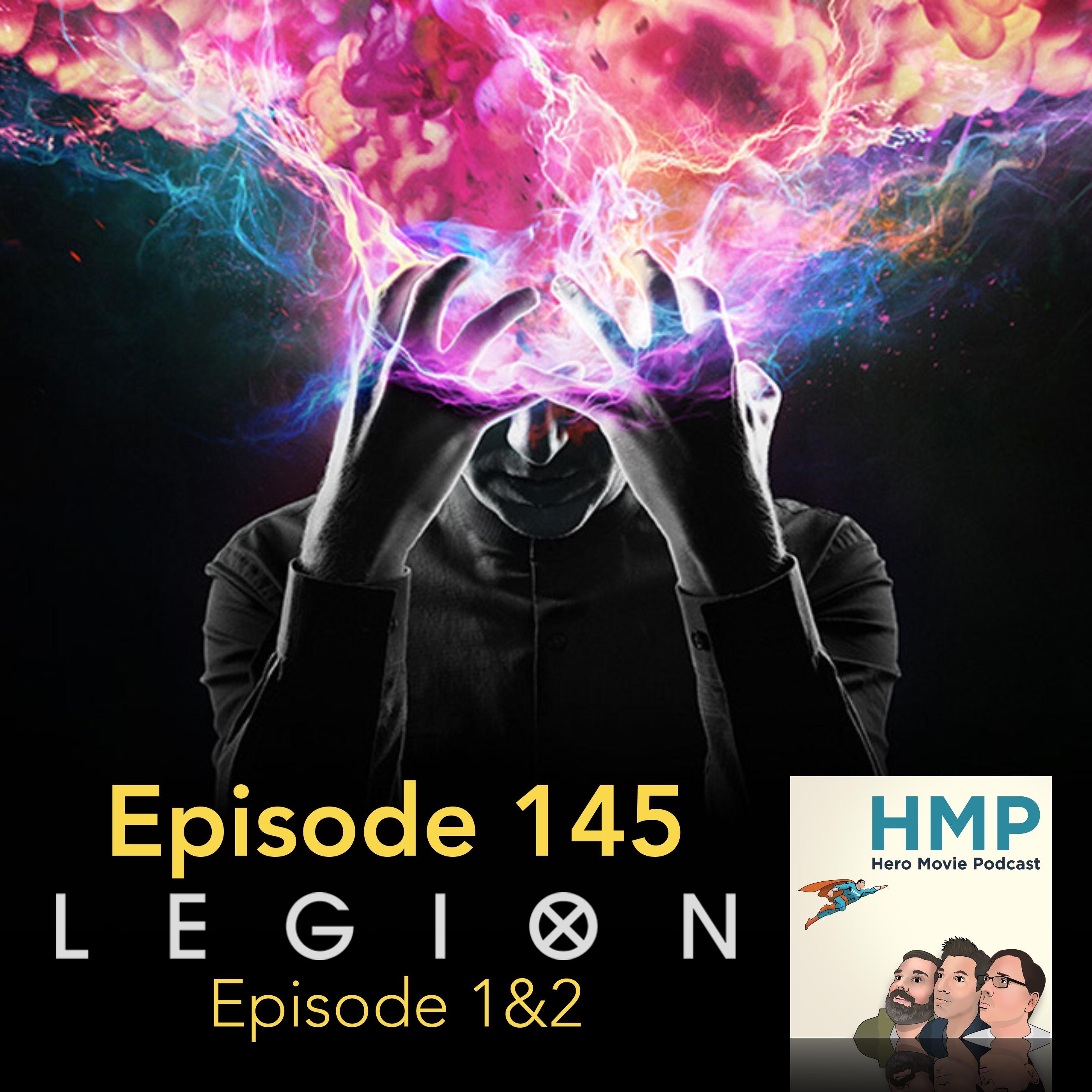Episode 145- Legion (FX) Ep 1&2