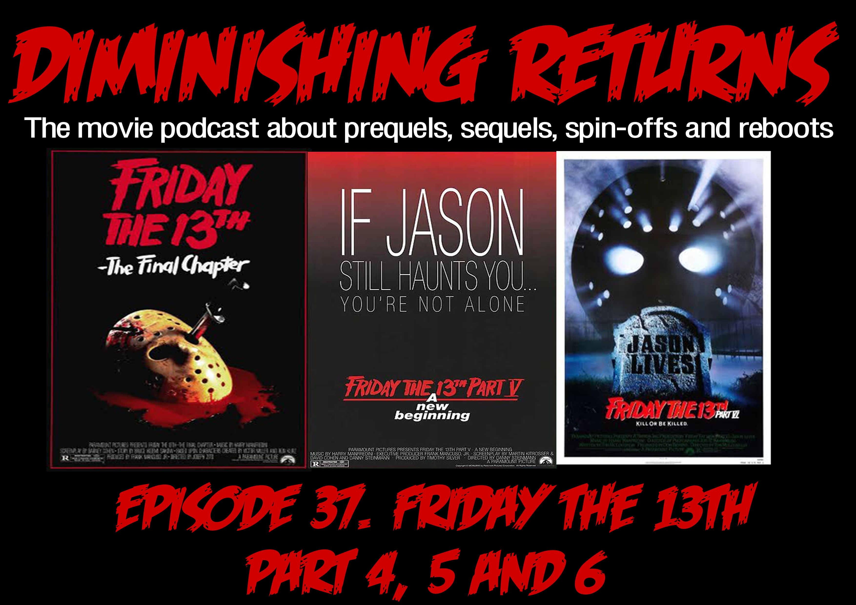 Diminishing Returns Episode 37 Friday the 13th Part 4 5 & 6