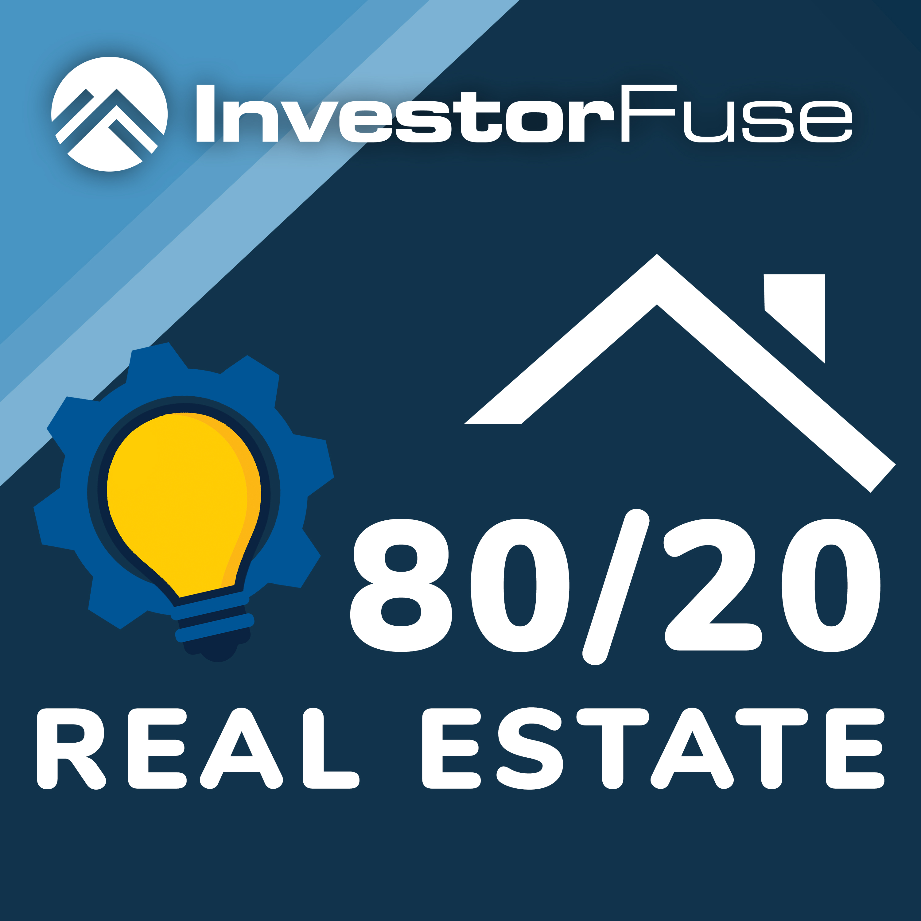 The 80/20 Real Estate Show by InvestorFuse show art