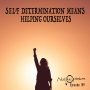 Artwork for SELF DETERMINATION MEANS HELPING OURSELVES