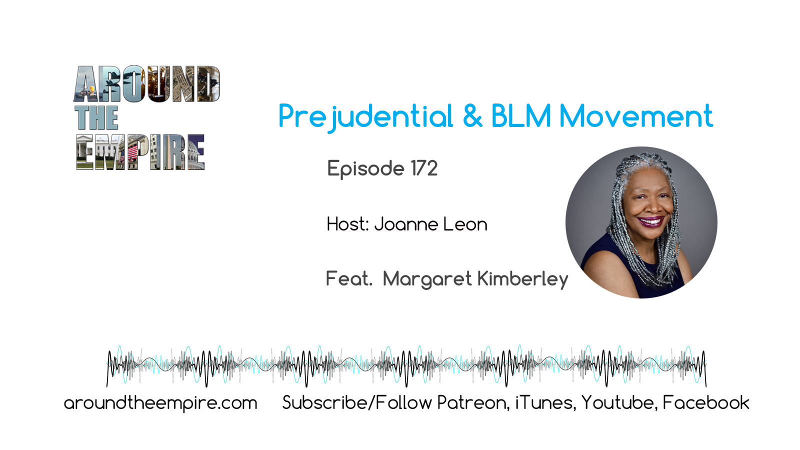 Ep 172 Prejudential and BLM feat Margaret Kimberley