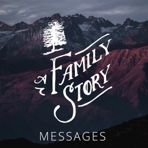 A Family Story Messages