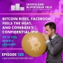 Artwork for Bitcoin Rises, Facebook Feels the Heat and Coinbase's Confidential IPO! All in this weeks episode! #125