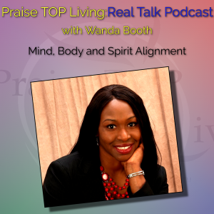 Praise TOP Living: Real Talk  with Wanda Booth