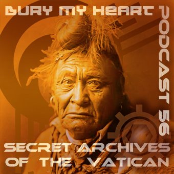 Secret Archives of the Vatican Podcast 56 - Bury My Heart