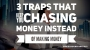 Artwork for 3 Traps That Keep You Chasing Money Instead of Making Money