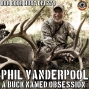 Artwork for 279 Phil Vanderpool - A Buck Named Obsession