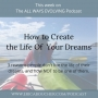 Artwork for #19 How to Live the Life of Your Dreams