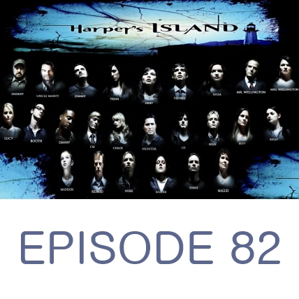 Episode 82 - Harper's Island