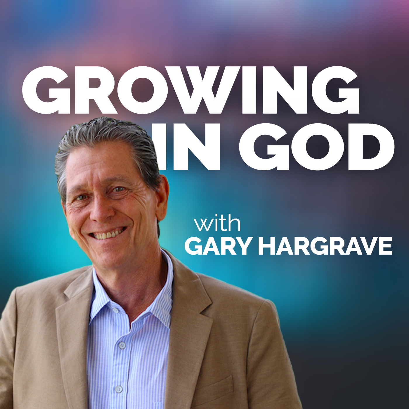 Growing In God with Gary Hargrave show art