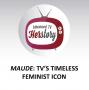 Artwork for Maude: TV's Timeless Feminist Icon