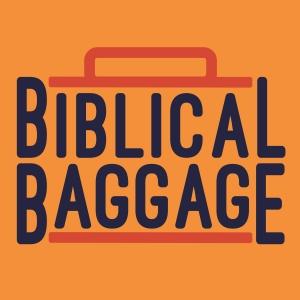 Biblical Baggage