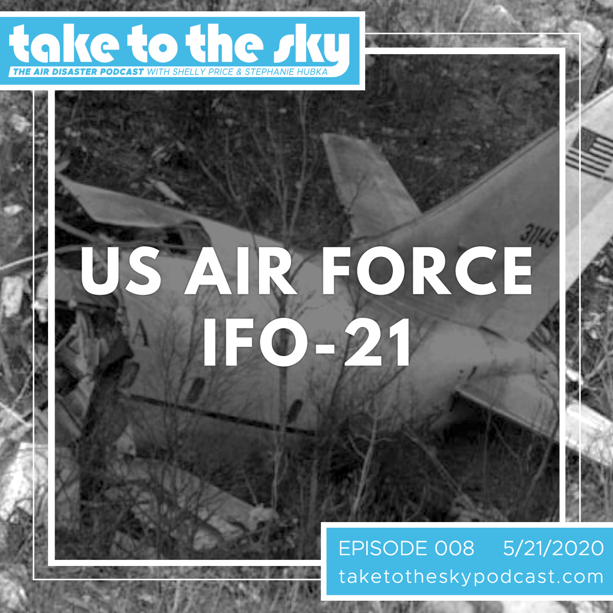 Take to the Sky Episode 008: USAF IFO-21