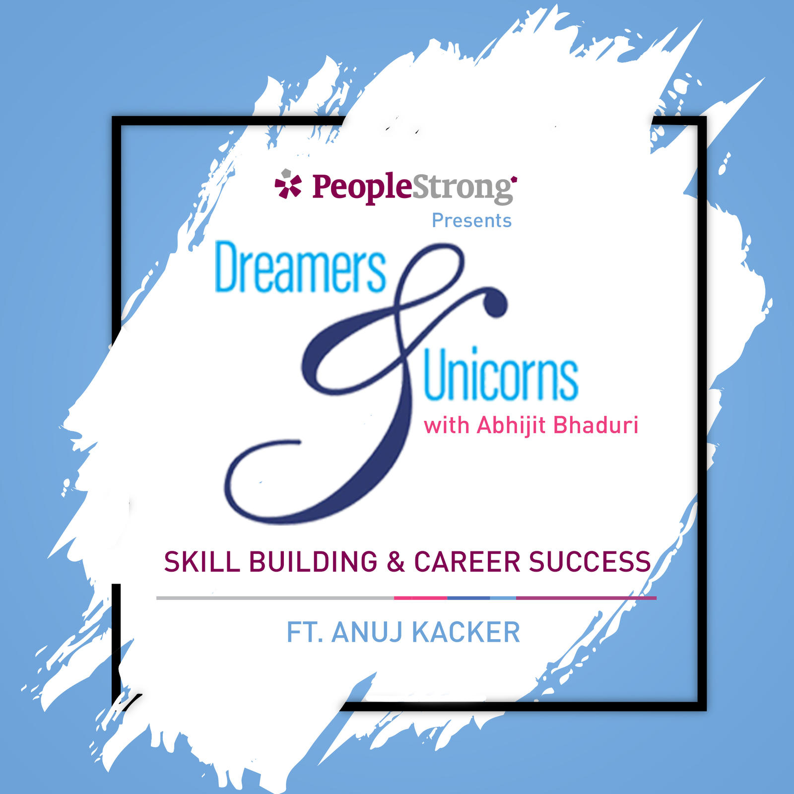 6: Skill Building & Career Success ft. Anuj Kacker