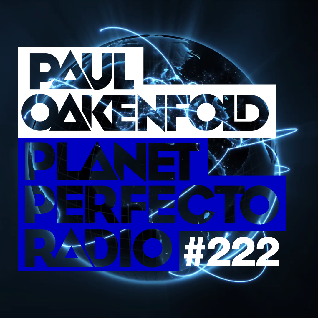 Planet Perfecto Podcast 222 ft. Paul Oakenfold