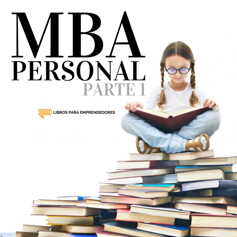 #086 - MBA Personal Parte 1 - Un resumen de Libros para Emprendedores 1500x1500