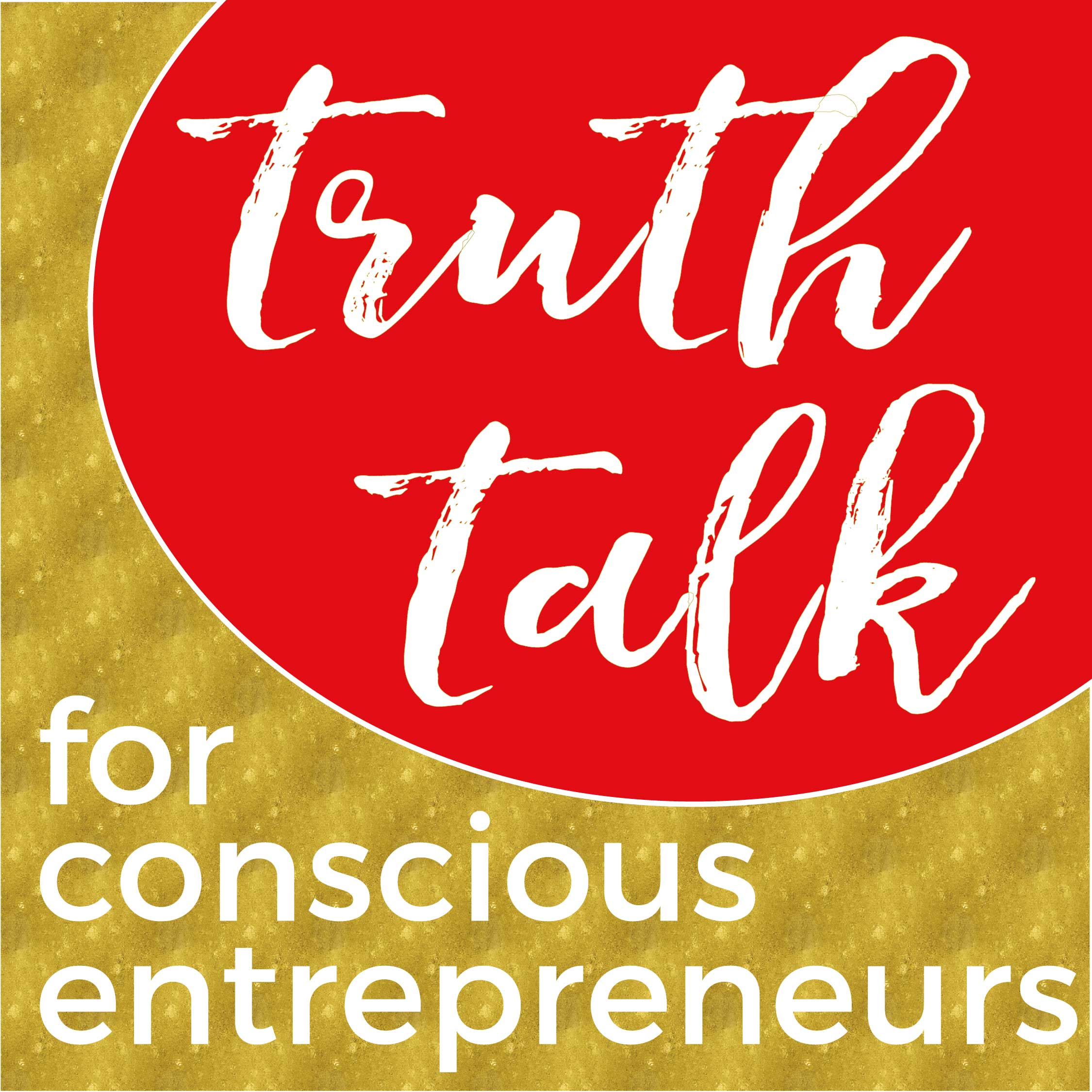 Truth Talk for Conscious Entrepreneurs show art