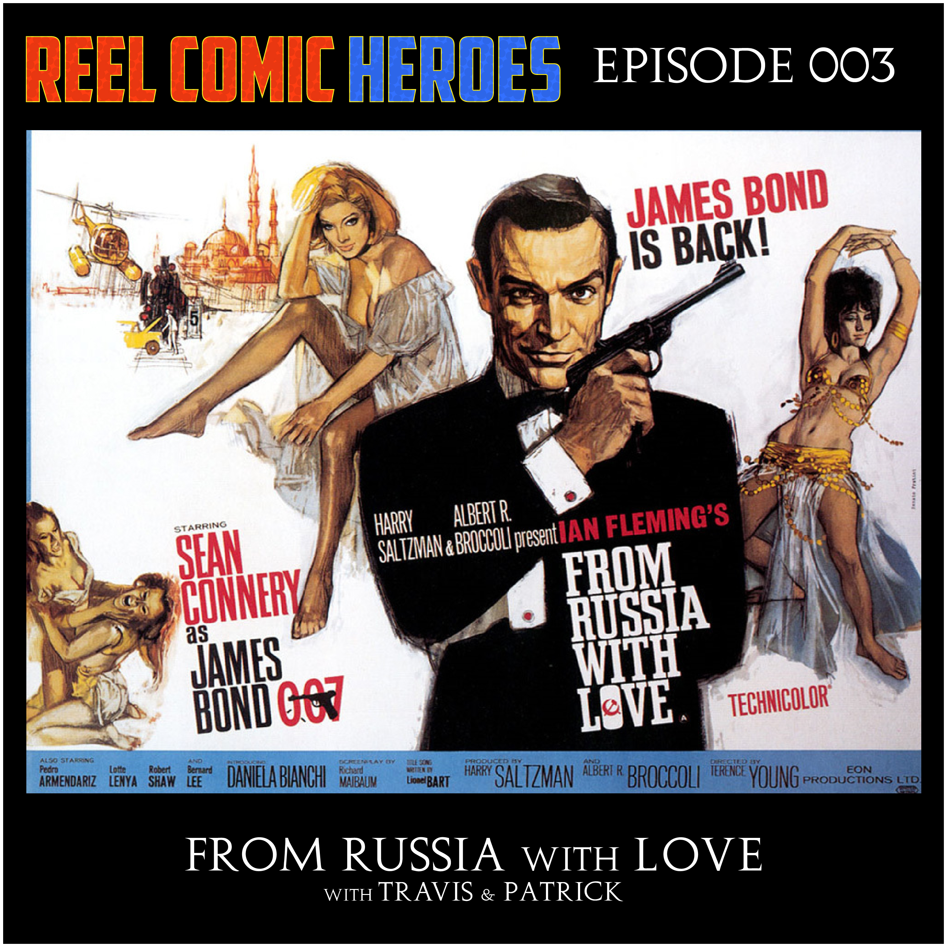 Artwork for Reel Comic Heroes 003 - From Russia With Love - Audio Commentary