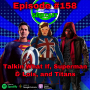 Artwork for Ep #158: Marvel's What If, Superman & Lois Finale, and DC's Titans