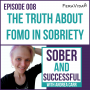 Artwork for 008: The Truth about FOMO in Sobriety