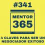 Artwork for MENTOR365 #341Las 4 claves para ser un negociador exitoso