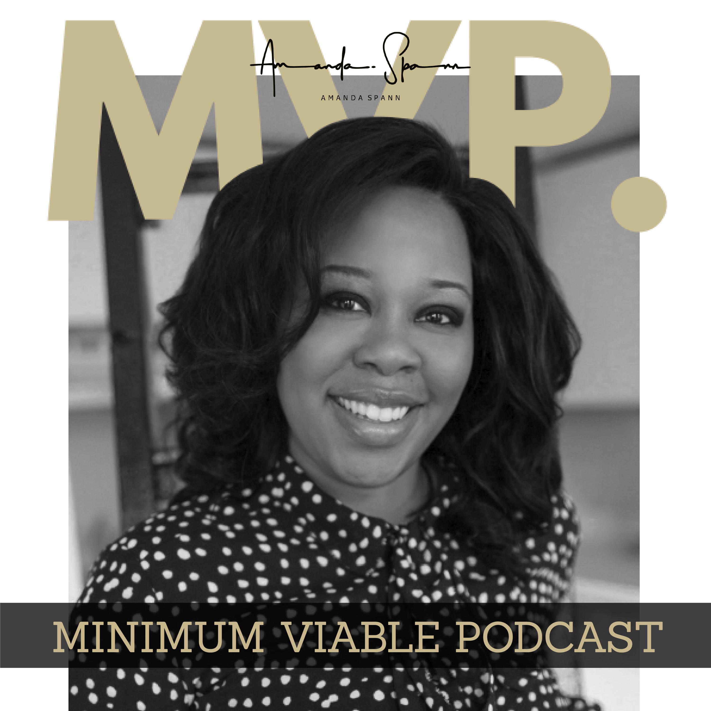 Amanda Spann's MVP: Minimum Viable Podcast show art