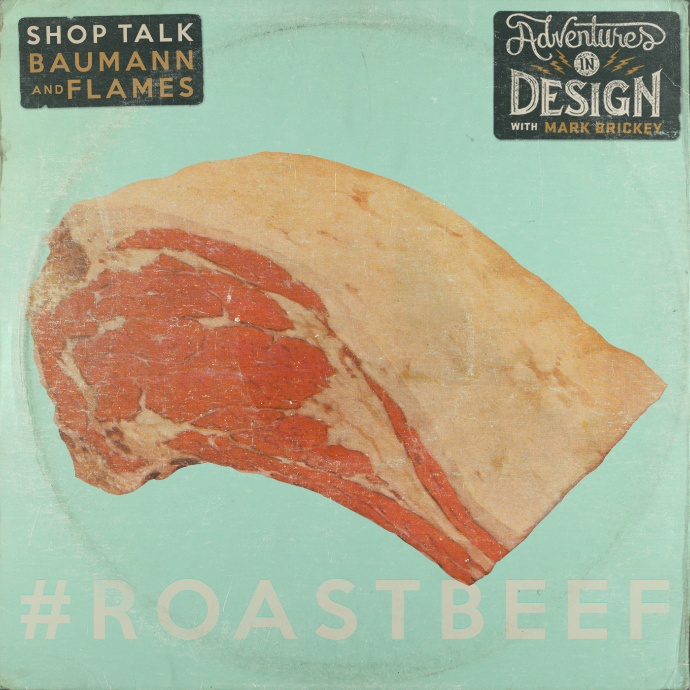 """Episode 369 - Shop Talk with Billy Baumann and James Flames """"Roast Beef"""""""