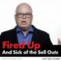 Artwork for Fired Up And Sick Of The Sell Outs