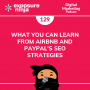 Artwork for #129: What You Can Learn from Airbnb and PayPal's SEO Strategies