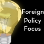 Artwork for Foreign Policy Focus #3 - 4 Weeks of Trump