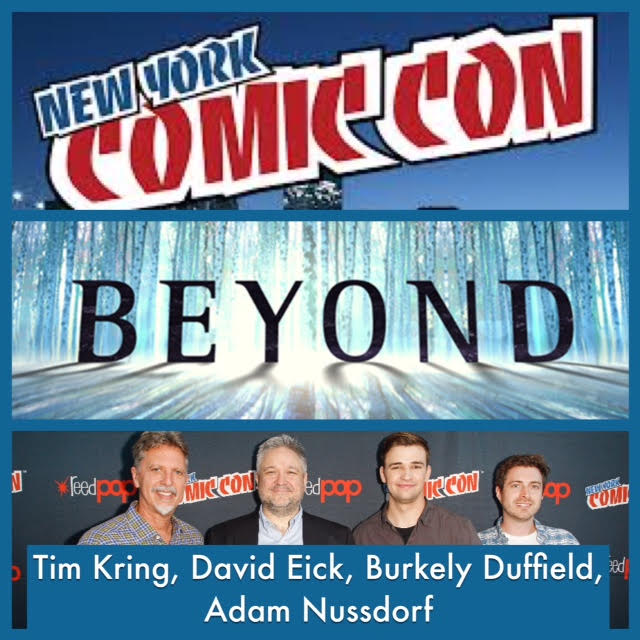 Episode 734 - NYCC: Beyond w/ Burkely Duffield/EP Tim Kring/EP David Eick, EP Adam Nussdorf!