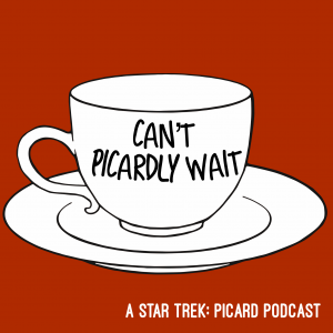Can't Picardly Wait:  A Star Trek Picard Podcast