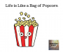 Artwork for Life is Like a Bag of Popcorn
