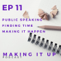 Artwork for EP 11 Public Speaking Tips, Being Busy, and Inktober