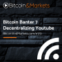 Artwork for Bitcoin Banter 7 - Decentralizing Youtube