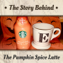 Artwork for The Pumpkin Spice Latte | History of Pumpkins, Birth of the Latte, Starbucks Seasonal Favorite (TSB086)