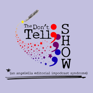 The Don't Tell; Show