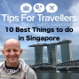 Artwork for 10 Best Things to do in Singapore - Tips For Travellers #264