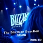 Artwork for FC 132: The BlizzCon Reaction Show