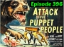 Artwork for Episode 396 Attack of the Puppet People