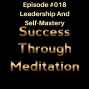 Artwork for Episode #018 - Leadership and Self-Mastery